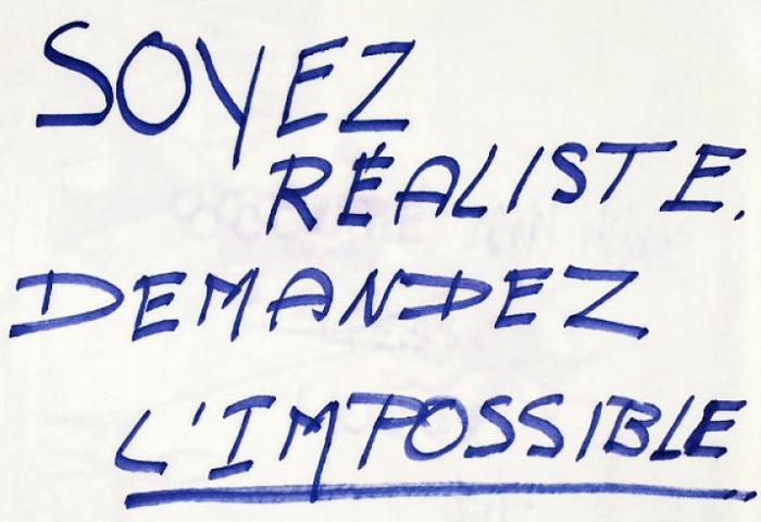 Soyez réalistes demandez l'impossible